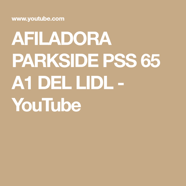Afiladora Parkside Pss 65 A1 Del Lidl Youtube Disco Abrasivo Fondo Musica Lidl