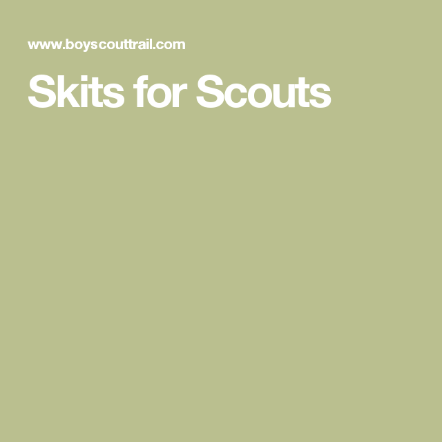 Skits for Scouts