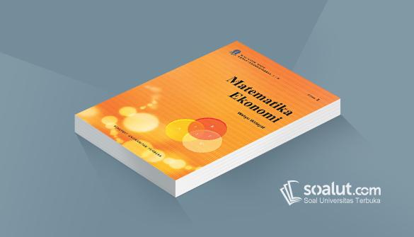 Soal Ujian Ut Akuntansi Espa4122 Matematika Ekonomi Dan Kunci Jawaban Matematika Akuntansi Buku