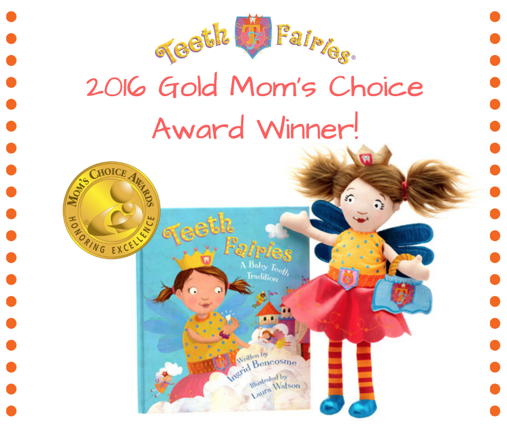 We Are Delighted To Earn The Mom S Choice Award Gold Seal Of Approval Honoring Excellence The Mom S Choice Award D Moms Choice Moms Choice Awards Tooth Fairy