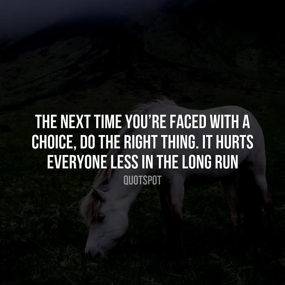 The Choice Quotes The Next Time You're Faced With The Choice.quotes Love Words