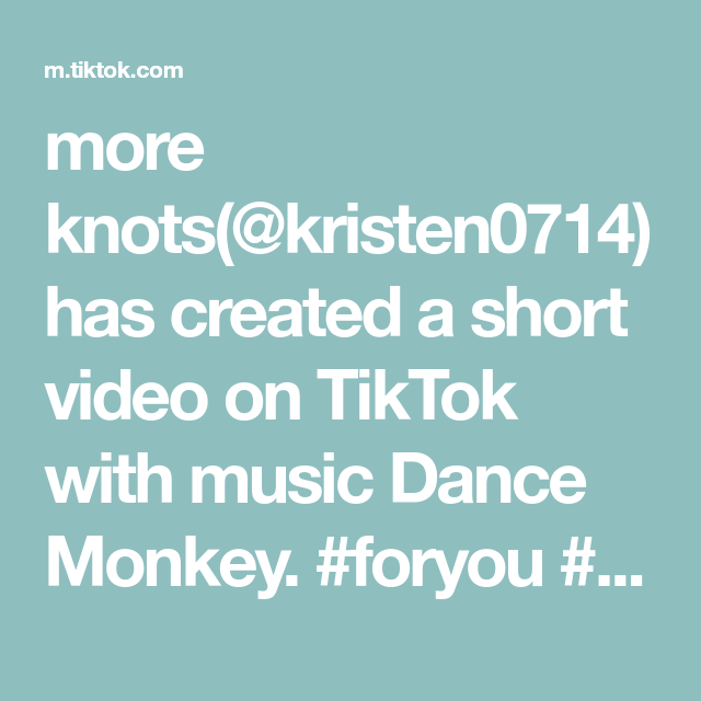 More Knots Kristen0714 Has Created A Short Video On Tiktok With Music Dance Monkey Foryou Knot Turtorial Howto Will You Follow I Will Share More For You
