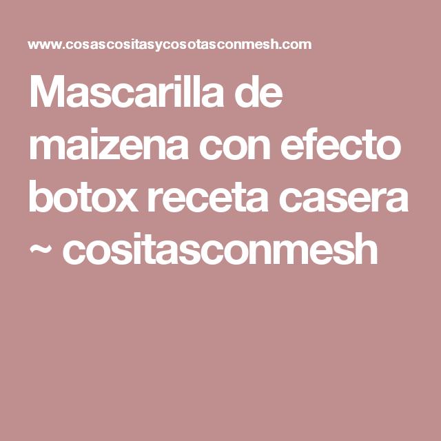 Mascarilla de maizena con efecto botox receta casera ~ cositasconmesh