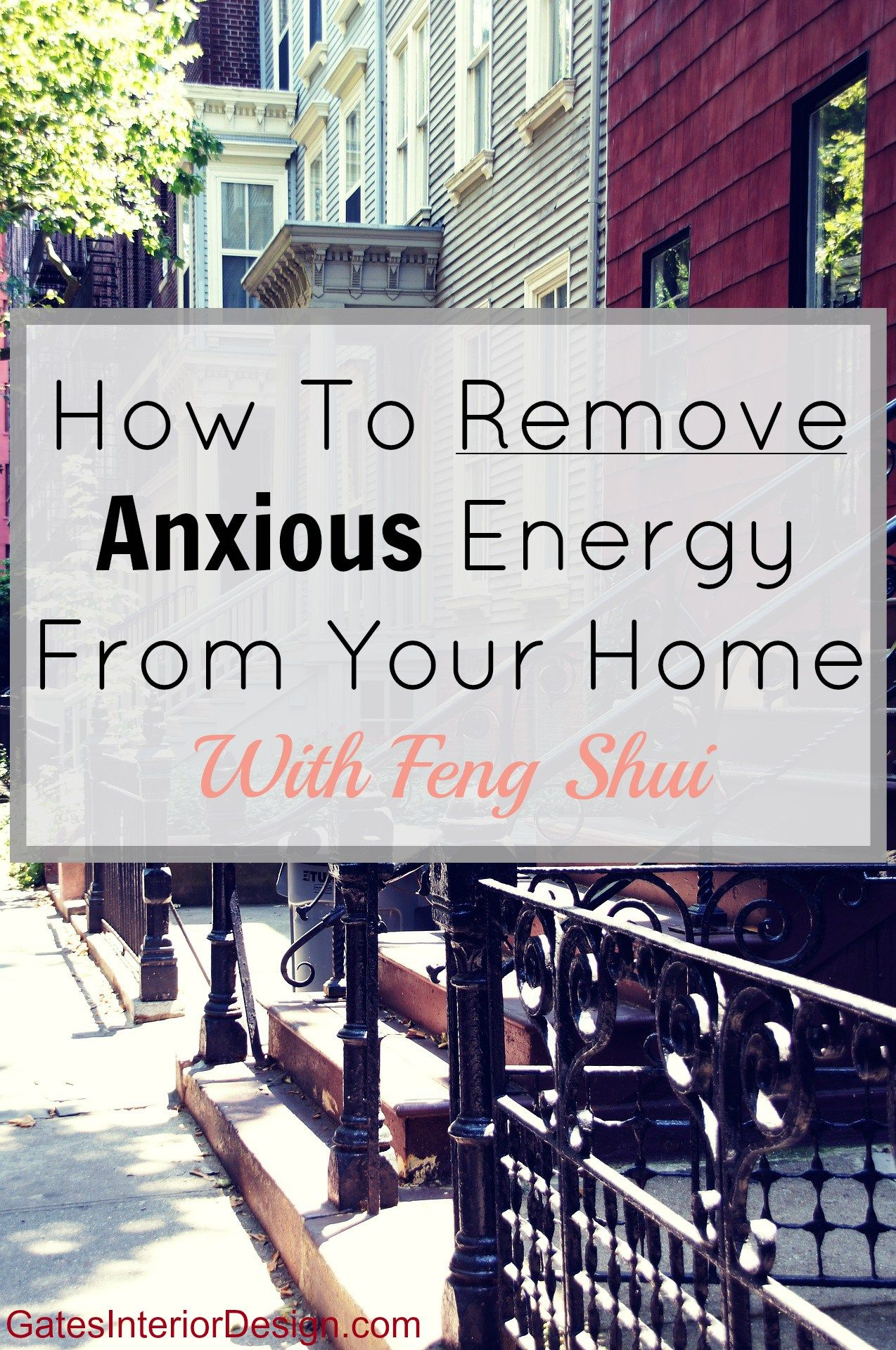 How To Remove Nervous Energy From Your Home Feng Shui