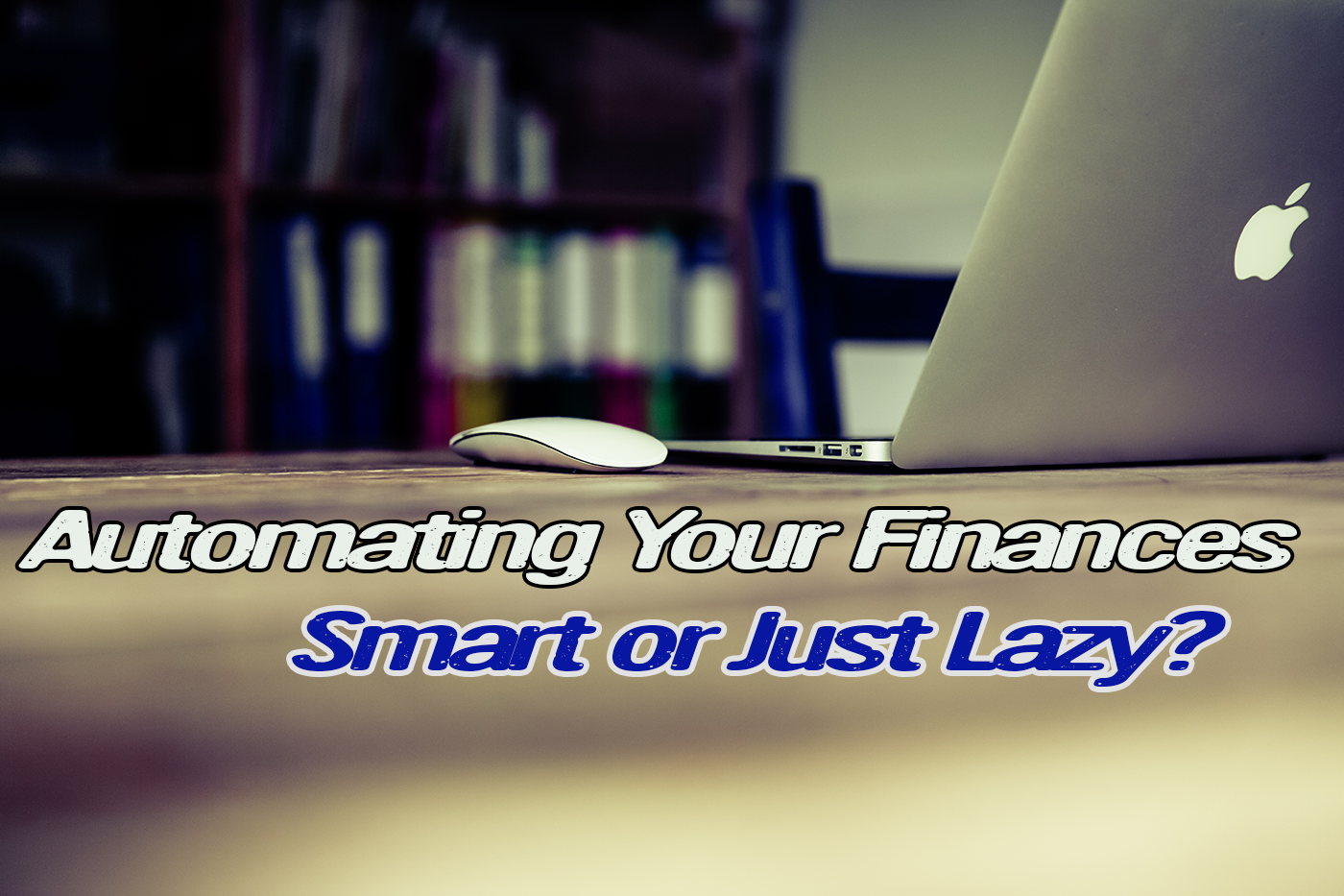 Learn How Automating Your Money Can Free You Up For More
