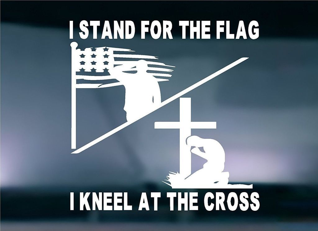 I Stand For The Flag I Kneel At The Cross Universal