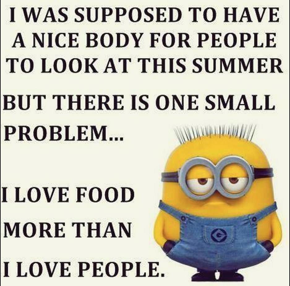 I Love Food More Than I Love People Minions Funny Funny Minion Pictures Funny Minion Quotes