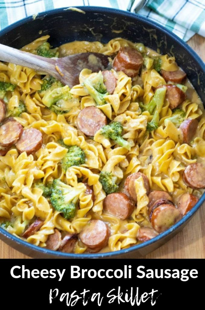 Cheesy Broccoli Sausage Pasta Skillet