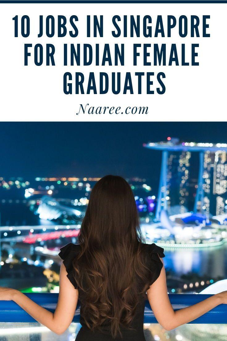 10 Jobs In Singapore For Indian Female Graduates Jobs