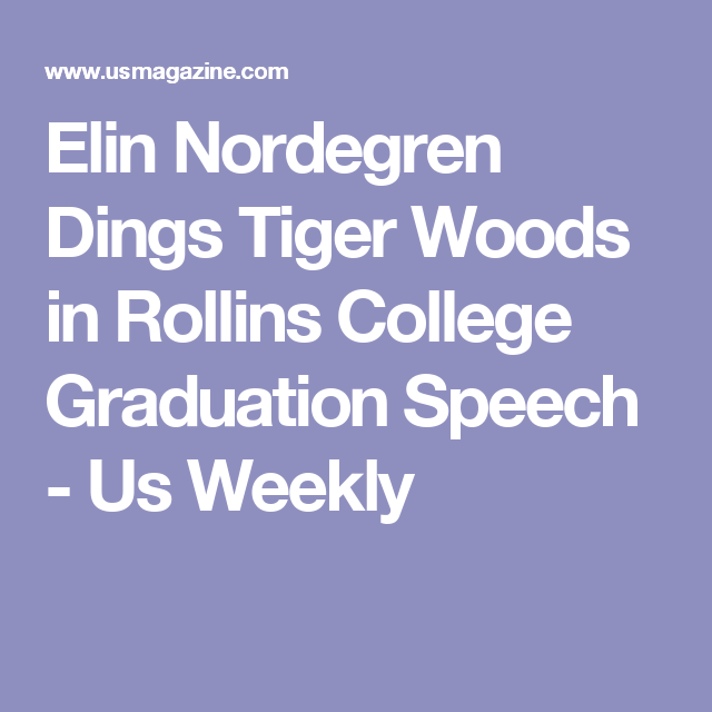 Elin Nordegren Dings Tiger Woods In Rollins College Graduation