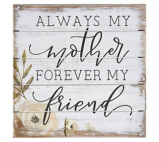 So much more than a Mother's Day card, this cedar-wood sign shows Mom (your forever friend) just how much she means to you. And she can display it in her decor all year round. From Sincere Surroundings.