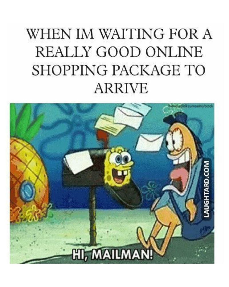 Definitely when what you ordered takes almost a month to arrive funny onlineshopping memes