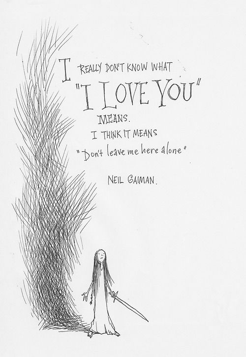 """""""I really don't know what 'I love you' means. I think it ..."""