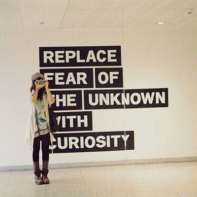 Replace Fear of the unknown with curiosity! Have a great weekend! #Weekend #TravelQuote