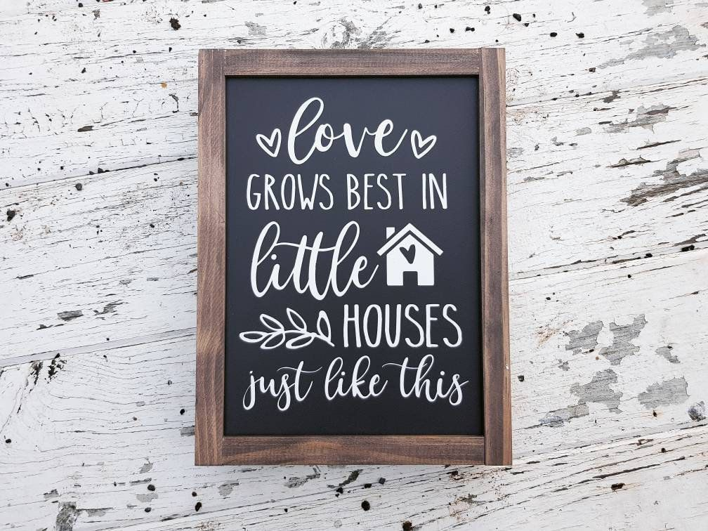 Download Love Grows Best in Little Houses Just Like This - Framed ...