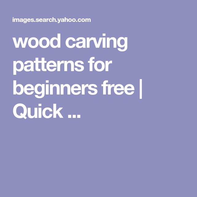Wood Carving Patterns For Beginners Free Quick Wood Working
