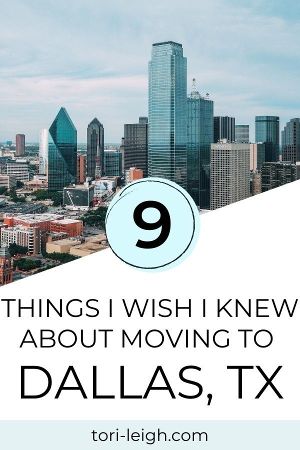 Moving to Dallas Texas: 9 Things They Don't Tell You