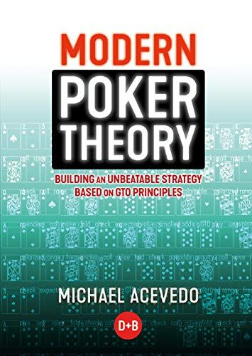 Download Pdf Modern Poker Theory Building An Unbeatable Strategy