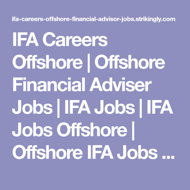 Ifa Careers Offshore Offshore Financial Adviser Jobs Ifa Jobs Ifa Jobs Offshore Offshore Ifa Jobs On Strikingly In 2020 Financial Advisors Advisor Financial