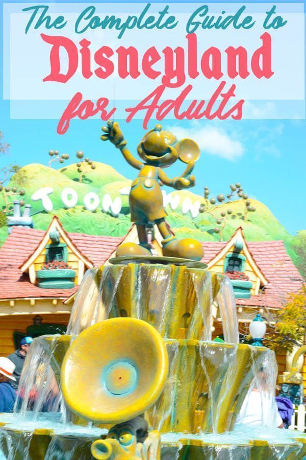 The Adults-Only Guide to Disneyland and California Adventure