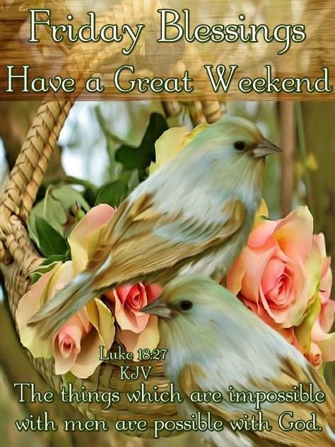 Friday Blessings Have A Great Weekend Quote Mornings Weekend