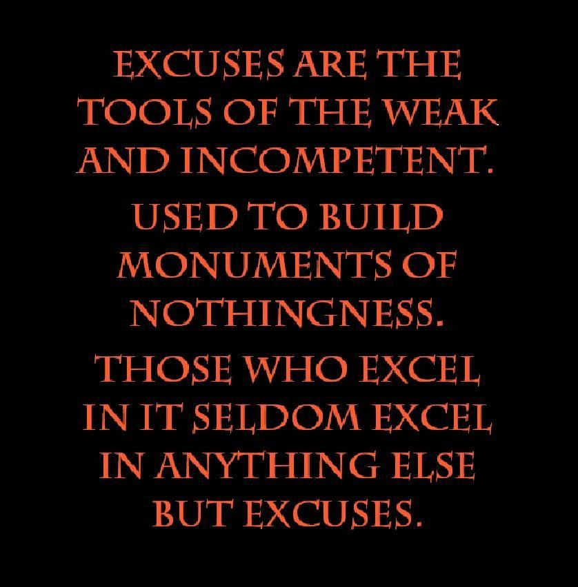 Famous Quotes About Excuses: Excuses Tools Of The Weak
