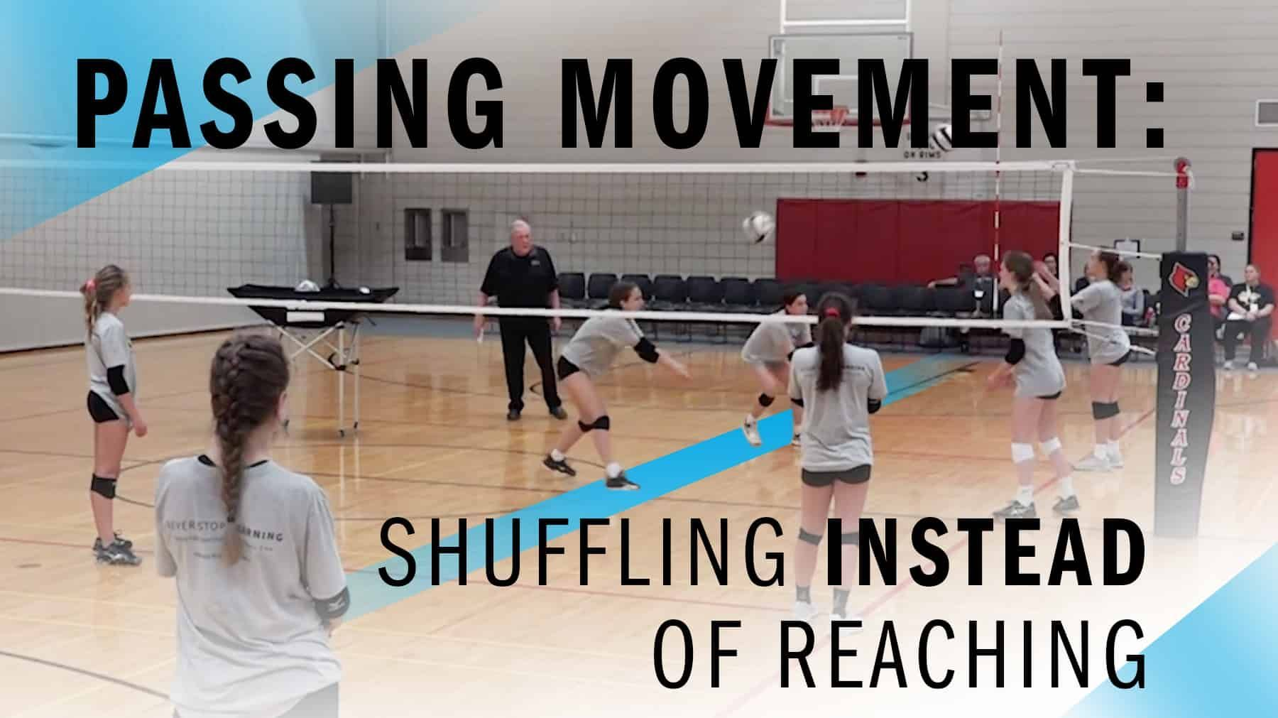 Passing Movement Shuffling Instead Of Reaching The Art Of Coaching Volleyball Volleyball Skills Volleyball Practice Coaching Volleyball