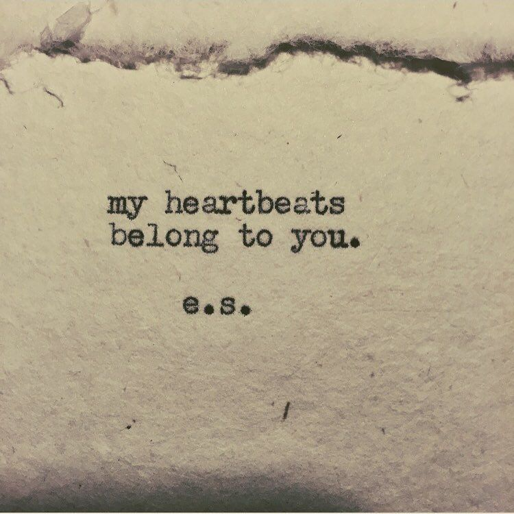 my heart beats are yours. my heart only beats for you and because of you.