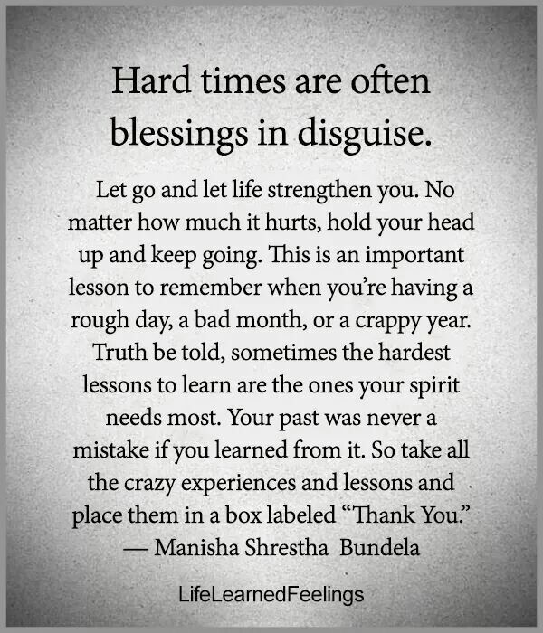 Hard Times Are Lessons In Disguise Wisdom Quotes Positive Quotes Words Quotes
