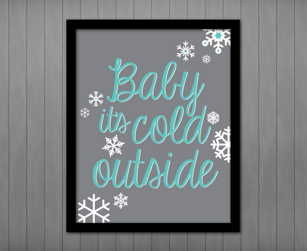 Baby it's cold outside 8x10 Wall Art Printable #ChristmasPrint #BabyItsColdOutside # ...