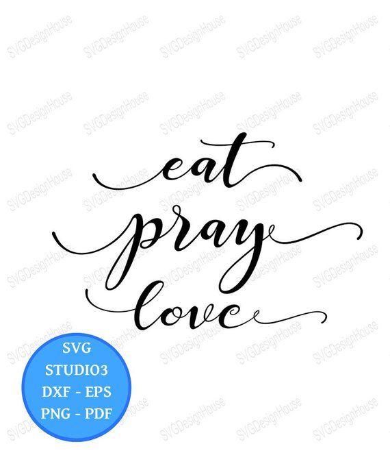 Download Eat Pray Love SVG, Christian, Dining Room Svg, Dxf, Png ...