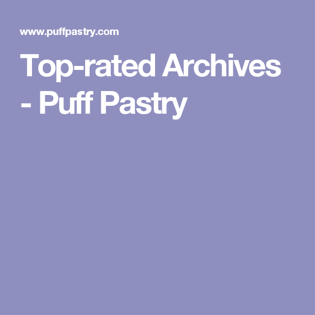 Top-rated Archives - Puff Pastry