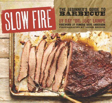 "Ray ""Dr. BBQ"" Lampe's Slow Fire Cookbook"