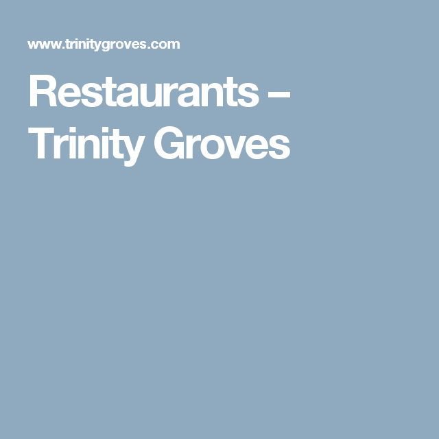 Restaurants – Trinity Groves