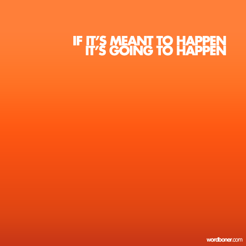 I truly believe this, though it doesn't make it any easier when things don't happen the way you hope them to.