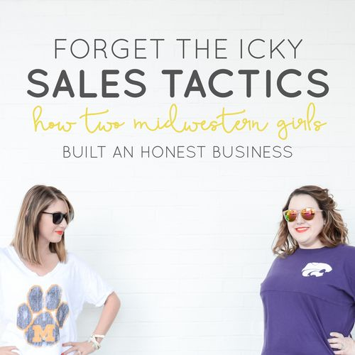 Forget the Icky Sales Tactics: How 2 Midwestern Girls Built an Honest Business