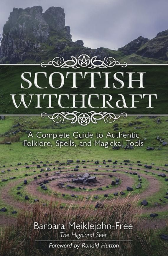 Scottish Witchcraft Book Complete Guide to Authentic Folklore Spells & Magickal Tools Highland Magic