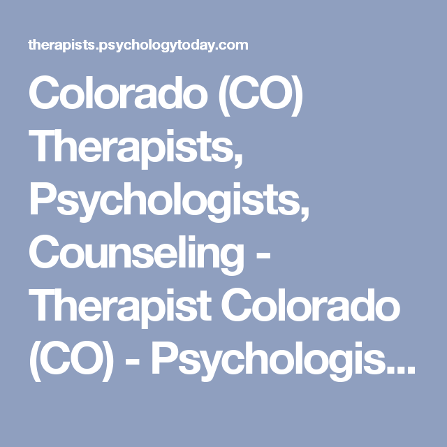 Colorado (CO) Therapists, Psychologists, Counseling - Therapist Colorado (CO) - Psychologist Colorado (CO)