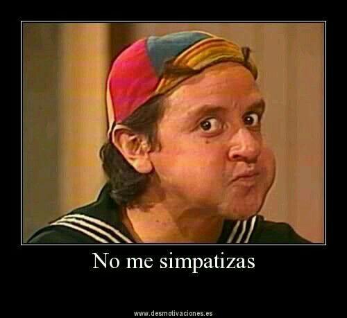 No Me Simpatizan Quico Funny Spanish Memes Jokes Pics Funny Picture Quotes