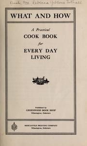 What and how; a practical cook book for every day living : Bush, Rebecca Gibbons Tatnall, 1853- : Free Download & Streaming : Internet Archive
