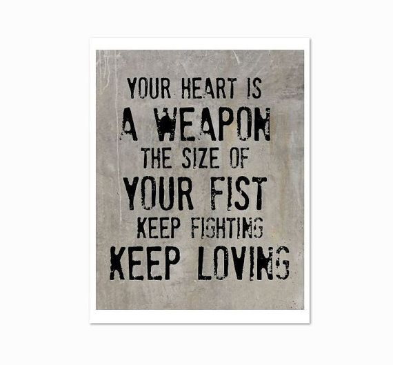 your heart and your fist