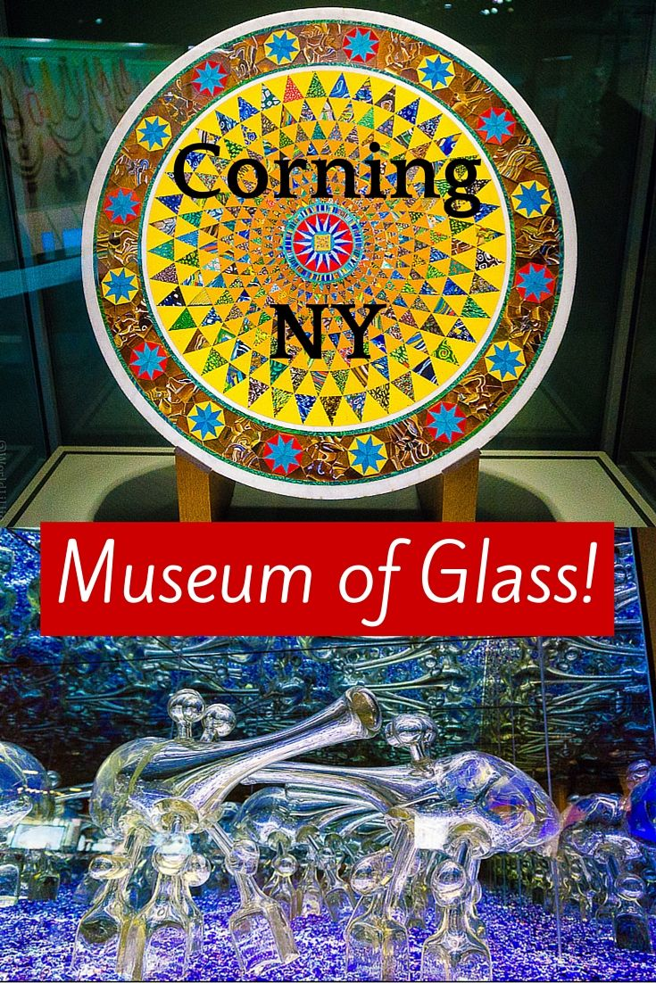 I Love The Corning Glass Museum In The Finger Lakes Ny Around The World L Glass Museum Corning Glass Finger Lakes Ny