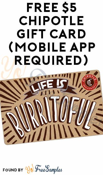 FREE 5 Chipotle Gift Card (Mobile App Required Chipotle