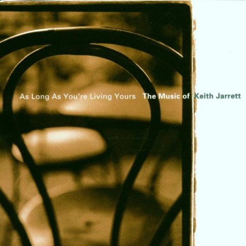 As Long as You're Living Yours: A Tribute to Keith Jarrett