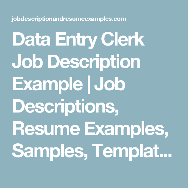 Data Entry Clerk Job Description Example  Job Descriptions