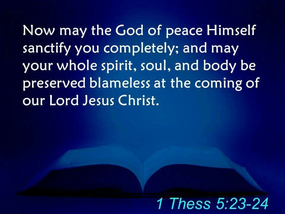 Now may the God of peace Himself sanctify you completely; and may ...