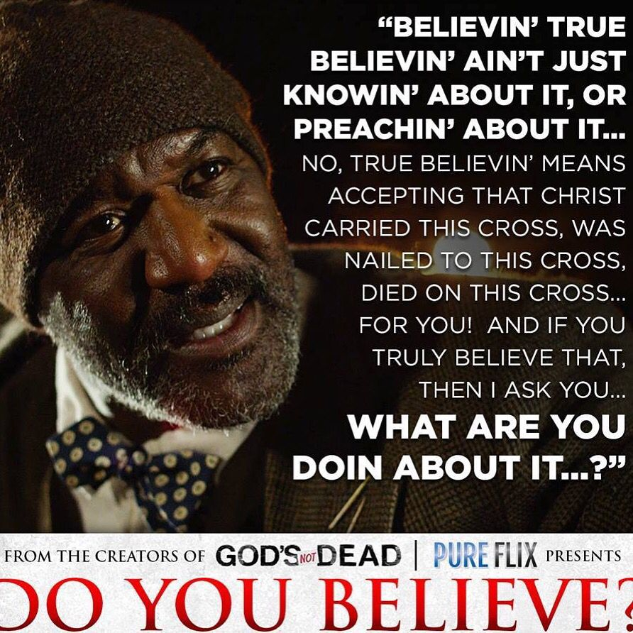 To You Anyone Reading This We Have A Free Dvd Of The Hit Film Do You Believe Waiting To Mail T Christian Movies Quotes Good Good Father Christian Movies