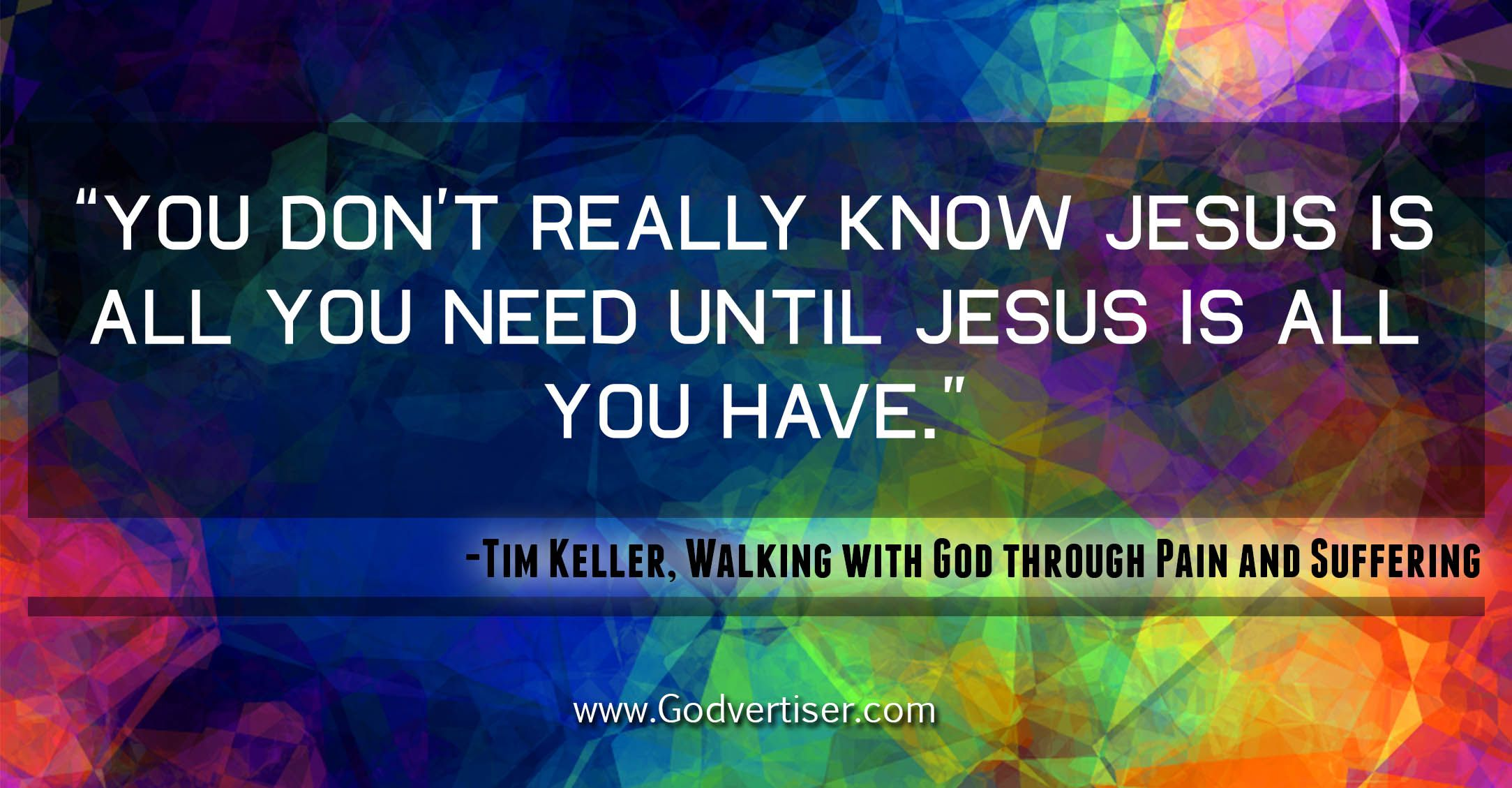 """""""You don't really know Jesus is all you need until Jesus is all you have."""""""