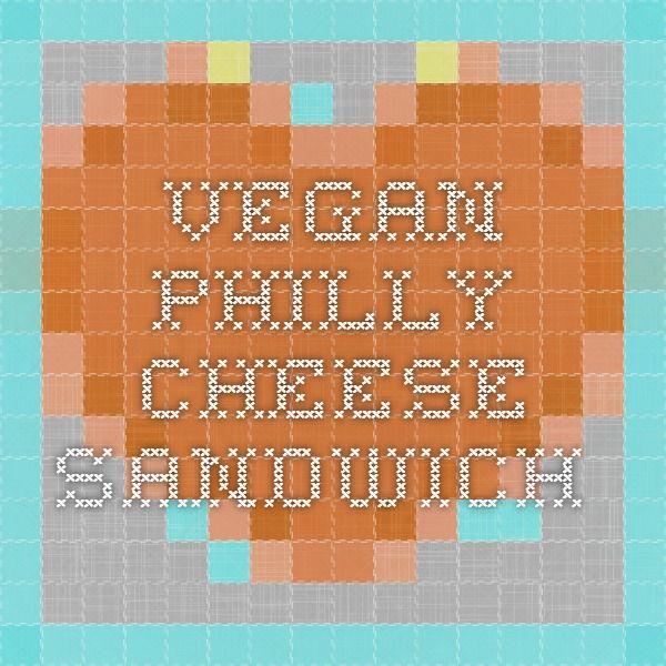Vegan Philly Cheese Sandwich.