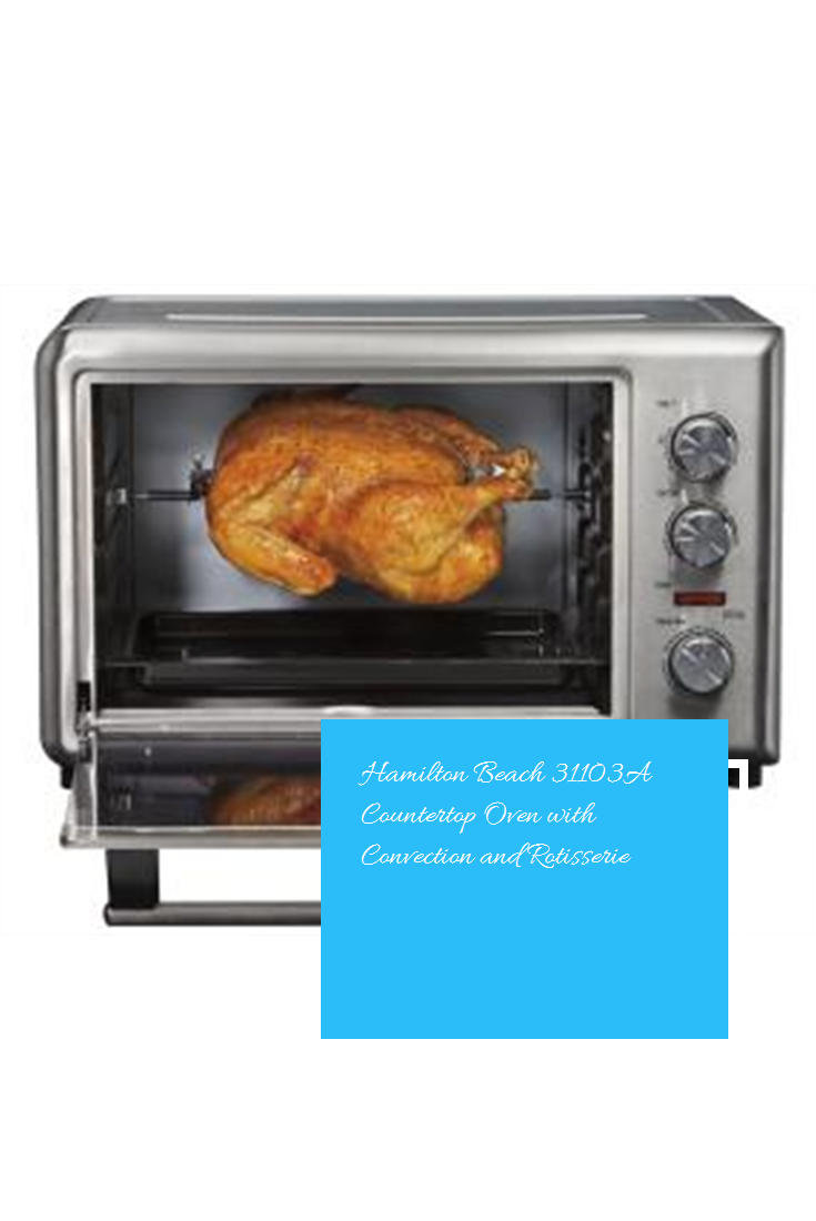 Hamilton Beach 31103a Countertop Oven With Convection And
